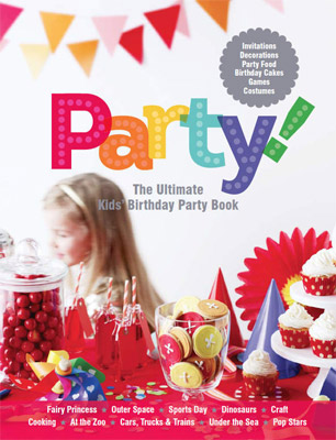 party the ultimate kids birthday party book female com au