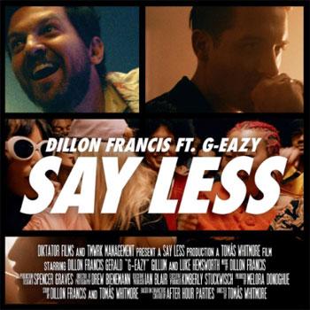 Dillon Franci Say Less ft. G-Eazy